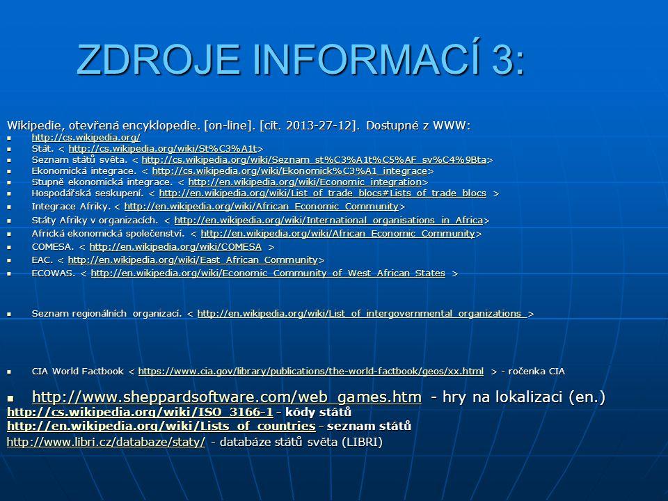 ZDROJE INFORMACÍ 3: Wikipedie, otevřená encyklopedie. [on-line]. [cit. 2013-27-12]. Dostupné z WWW: